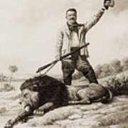 Theodore Roosevelt With Hunted Lion  Poster