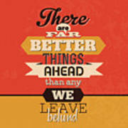 There Are Far Better Things Ahead Poster