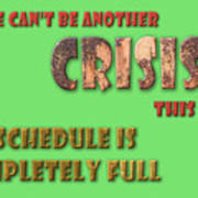There Can't Be Another Crisis This Week, My Schedule Is Complete Poster