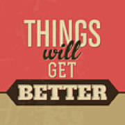 Thing Will Get Better Poster