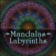 Labyrinth And Maze Mandalas Poster