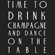 Time To Drink Champagne Poster