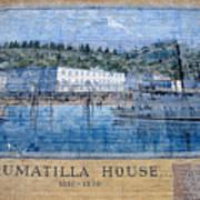 Umatilla House 1857 - 1930 Poster