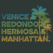 Venice And Redondo And Hermosa And Manhattan Poster