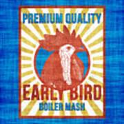 Vintage Early Bird Boiler Mash Feed Bag Poster