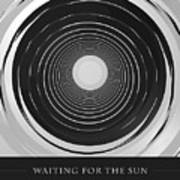 Waiting For The Sun Poster