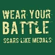Wear Your Battle Scars - For Men Poster