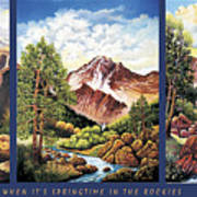 When Its Spring Time In The Rockies Poster