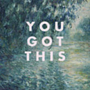 You Got This Print Poster