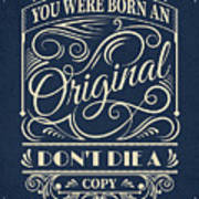 You Were Born An Original Motivational Quotes Poster Poster