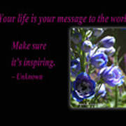 Your Life Is Your Message To The World. Make Sure Its Inspir Poster