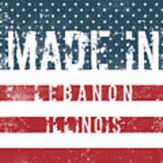 Made In Lebanon, Illinois Poster