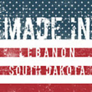 Made In Lebanon, South Dakota Poster