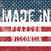 Made In Pearson, Wisconsin Poster