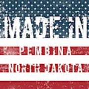 Made In Pembina, North Dakota Poster