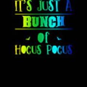 tshirt Its Just A Bunch Of Hocus Pocus vertical rainbow Poster