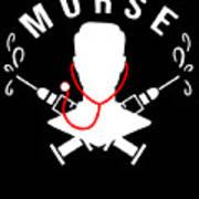 Funny Murse Male Nurse Hospital Medicine Gift Poster