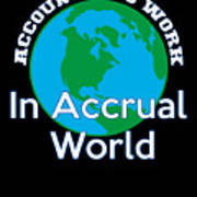 Accountants Work In Accrual World Accounting Pun Poster