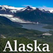 Alaska - Mendenhall Glacier And Auke Lake Poster