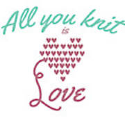 All You Knit Is Love Poster