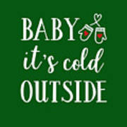 Baby It's Cold Outside Poster
