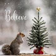 Believe Christmas Tree Squirrel Square Poster