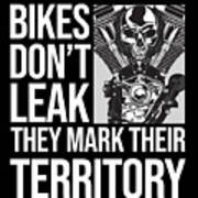 Bikes Dont Leak Oil They Mark Territory Skull Poster