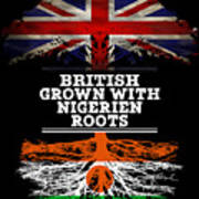 British Grown With Nigerien Roots Poster