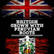 British Grown With Peruvian Roots Poster