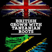 British Grown With Tanzanian Roots Poster