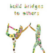 Build Bridges To Others Poster