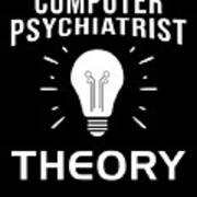 Computer Psychiatrist Theory Nerd Humour Pc Geek Poster