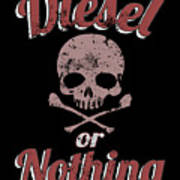 Diesel Or Nothing Truck 4x4 Power Fuel Skull Red Poster