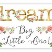 Dream Big Little One - Blush Pink And White Floral Watercolor Poster
