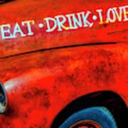 Eat Drink Love Rusty Truck Poster