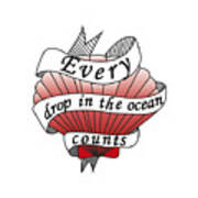 Every Drop In The Ocean Counts Poster