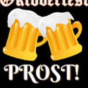 Funny Beer Oktoberfest Tee Shirt Prost Cheers Poster