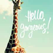 Hello Gorgeous Giraffe Poster