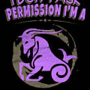 I Dont Ask Permission Capricorn Zodiac Horoscope Poster