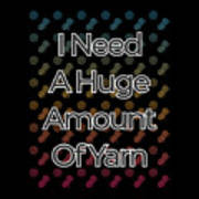 I Need A Huge Amount Of Yarn 2 Poster