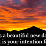 It's A Beautiful Day  What Is Your Intention For It Poster