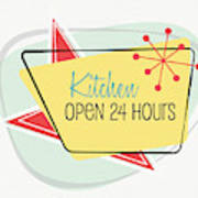 Kitchen Open 24 Hours- Art By Linda Woods Poster