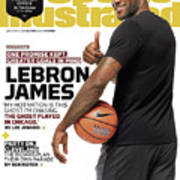 LeBron James One Promise Kept. Greater Goals In Mind. Sports Illustrated Cover Poster