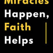 Miracles Happen Faith Helps Bible Christian Love Poster