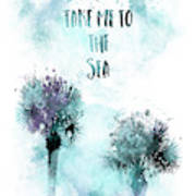 Modern Art Take Me To The Sea - Jazzy Watercolor Poster