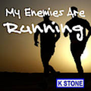 My Enemies Are Running Poster