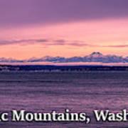 Olympic Mountains, Washington Poster