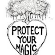 Protect Your Magic Drawing Poster