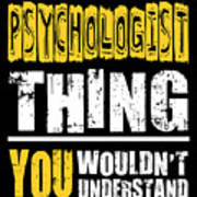 Psychologist You Wouldnt Understand Poster