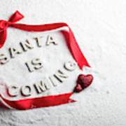 Santa Is Coming Text And Red Ribbon Poster